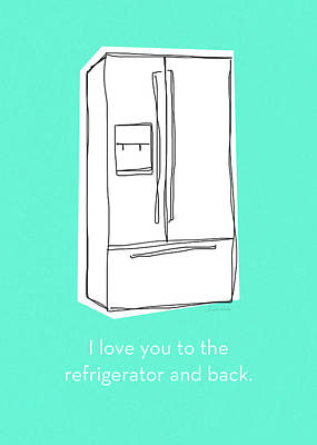Funny Mixed Media - Love You To The Refrigerator- Art By Linda Woods by Linda Woods