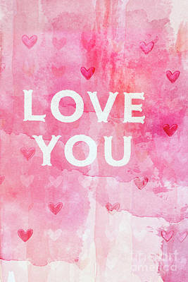 Photograph - Love You Valentine Romantic Hearts Watercolor Digital Love You Typography by Kathy Fornal