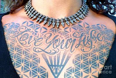 Statement Necklace Photograph - Love Your Life Tattoo by Barbie Corbett-Newmin