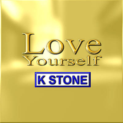 Wall Art - Digital Art - Love Yourself by K STONE UK Music Producer