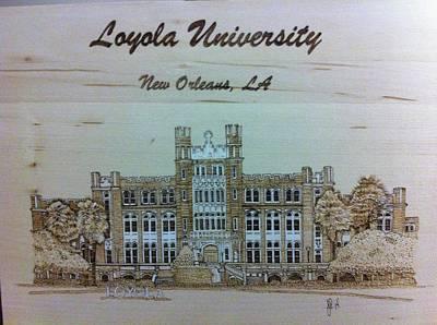 Pyrography Pyrography - Loyola University by John Pitre