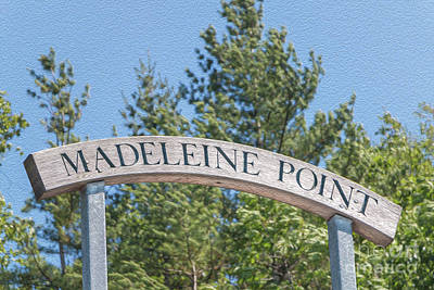 Photograph - Madeleine Point Sign by Elizabeth Dow