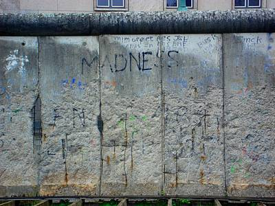 Berlin Wall Photograph - Madness by Roberto Alamino