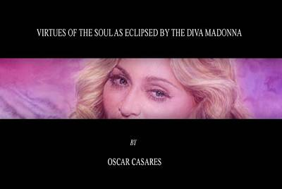 Florence Biennale Painting - Madonna Will Be Presented By Oscar Casares In The Florence Biennale 2009 by Oscar Casares