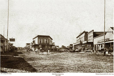 Photograph - Main Street, Santa Cruz, Santa Cruz Co., # 45  1866 by California Views Archives Mr Pat Hathaway Archives