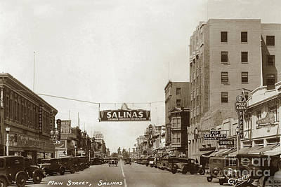 Photograph - Main Street With Fox Theater, Pep Creamery,  Banner Salinas, Ch by California Views Mr Pat Hathaway Archives