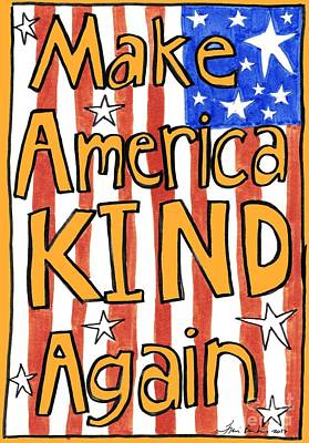 Inspirational Drawing - Make America Kind Again by Traci Bunkers