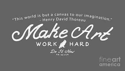 Make Art Work Hard Art Print