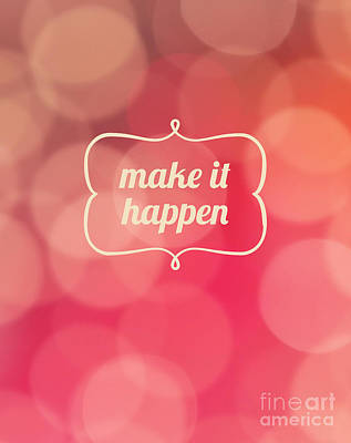 Photograph - Make It Happen by Edward Fielding
