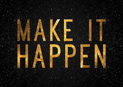 Art Poster Digital Art - Make It Happen by Taylan Apukovska