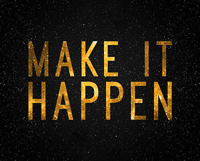 Office Decor Digital Art - Make It Happen by Taylan Apukovska