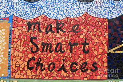 Photograph - Make Smart Choices by Juli Scalzi