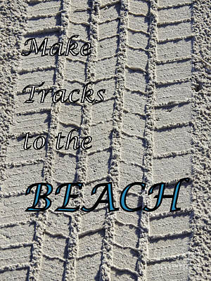 Photograph - Make Tracks To The Beach by Ella Kaye Dickey