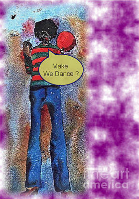 Invitations Painting - Make We Dance by Val Byrne