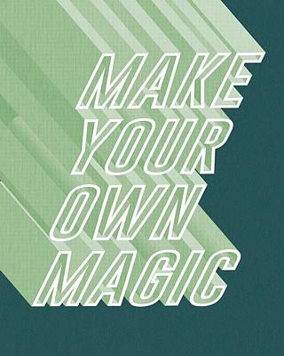 Modern Poster Mixed Media - Make Your Own Magic by Studio Grafiikka
