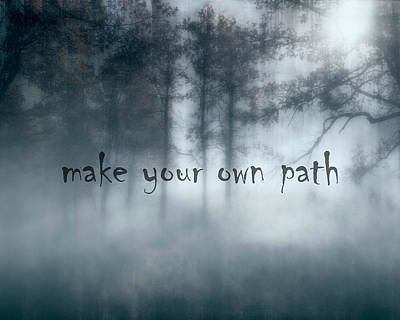 Photograph - Make Your Own Path by Ann Powell