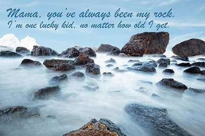 Photograph - Mama, You've Always Been My Rock - Mother's Day Card by Kay Brewer