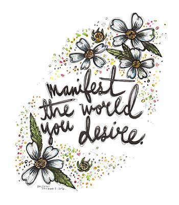 Manifest The World You Desire. Art Print