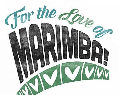 Xylophone Digital Art - Marimba Poster For Love by Flo Karp
