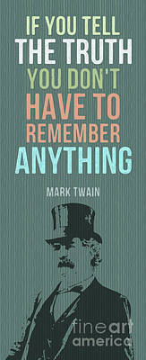 Truth Mixed Media - Mark Twain Inspirational Quote, If You Tell The Truth by Pablo Franchi