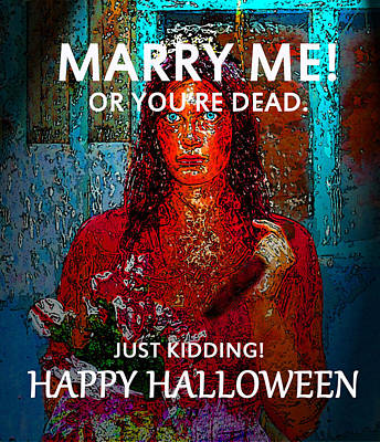Marry Me And Have A Happy Halloween Art Print by David Lee Thompson