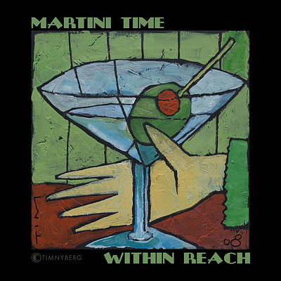 Martini Paintings - Martini Time - within reach by Tim Nyberg