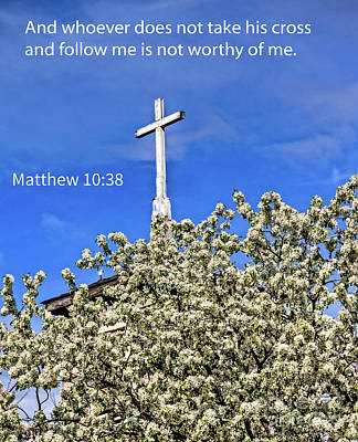 Photograph - Matthew 10 Verse 38 by Robert Bales