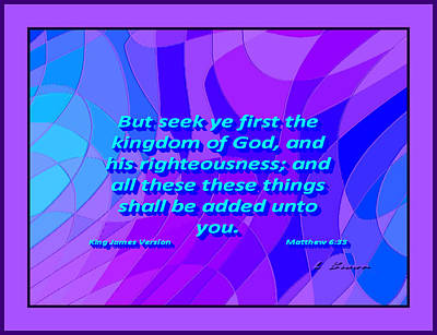 Resurrecting Digital Art - Matthew Chapter 6 Verse 33  Seek 1st Kingdom Of God by L Brown