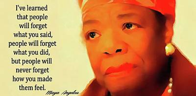 Emotion Mixed Media - Maya Angelou Quote by Dan Sproul
