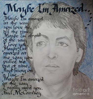 The Beatles Art Drawing - Maybe I'm Amazed- Paul Mccartney by Teresa Marie Staal-Cowley