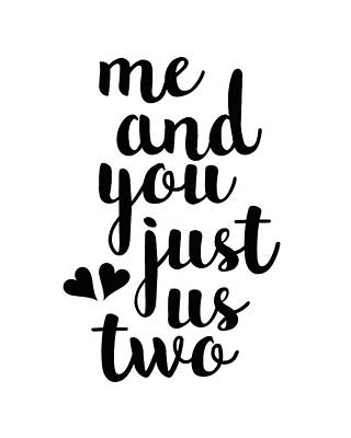 Me And You Just Us Two Art Print