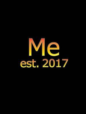 Digital Art - Me Est. 2017 by Bill Owen