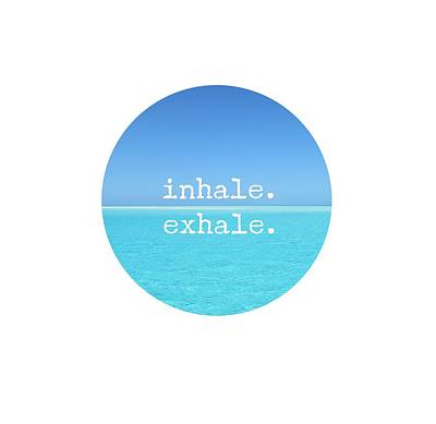 Digital Art - Meditation Quote - Mindful Wall Art Inhale Exhale by Eleanore Ditchburn