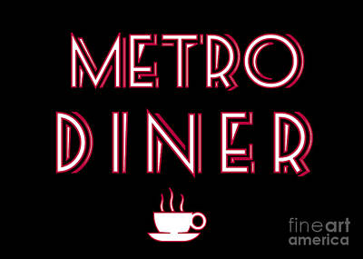 Photograph - Metro Diner Sign by Catherine Sherman