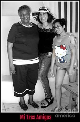 Photograph - Mi Tres Amigas by Kelly Awad