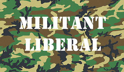 Digital Art - Militant Liberal by Jeff Brunton