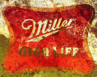 Ale Mixed Media - Miller High Life by Brian Reaves