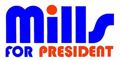 Campaign Mixed Media - Mills For President by Otis Porritt