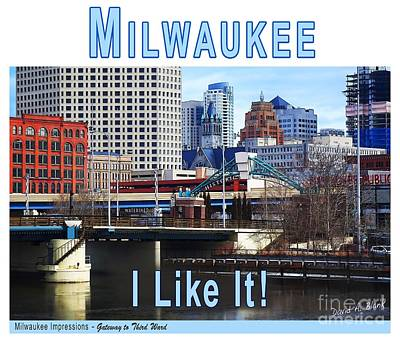 Digital Art - Milwaukee - I Like It by David Blank
