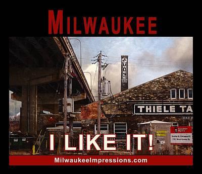 Digital Art - Milwaukee - I Like It - Thiele Tanning by David Blank