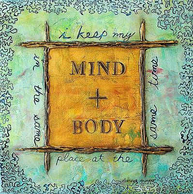 Mixed Media - Mind And Body by Heather Haymart