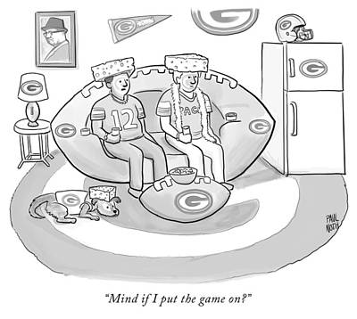 Tv Drawing - Mind If I Put The Game On by Paul Noth