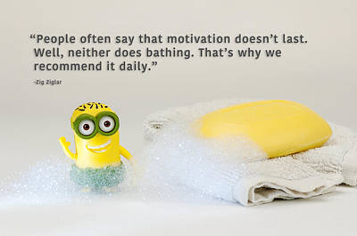 Photograph - Minion Quote 9 by Tim Nichols