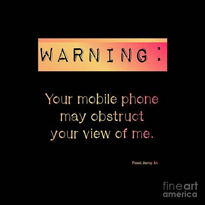Digital Art - Mobile Phone Warning by Rachel Hannah