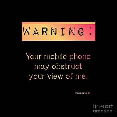 Digital Art - Mobile Phone Warning by Rachel Hannah