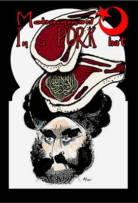 Jesus Freaks Digital Art - Mohammad In A Pork Hat by Ryan Almighty