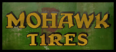 Photograph - Mohawk Tires Antique Sign by Chris Flees