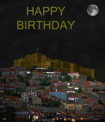 Mixed Media - Molyvos By Night  Lesvos Greece  Happy Birthday by Eric Kempson