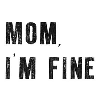Mom Im Fine Art Print