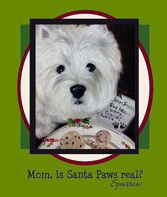 Christmas Eve Painting - Mom Is Santa Paws Real by Mary Sparrow